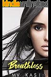Breathless: A Girl with a Secret Love (An Indian Romance)