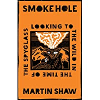 Smoke Hole: Looking to the Wild in the Time of the Spyglass
