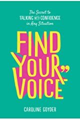 Find Your Voice: The Secret to Talking with Confidence in Any Situation Paperback