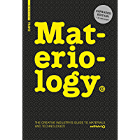 Materiology: The Creative Industry's Guide to Materials and Technologies (English Edition)