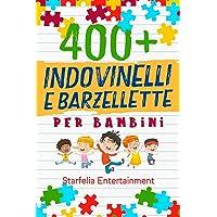Indovinelli per Bambini: 400 Indovinelli, Barzellette + Giochi di una Volta a Prova di Risata per Tutta la Famiglia, che…