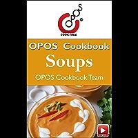 Soups: OPOS Cookbook (Soups: OPOS Cookbooks 1)