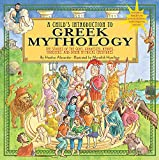 Child's Introduction to Greek Mythology: The Stories of the Gods, Goddesses, Heroes, Monsters, and Other Mythical Creatures (Child's Introduction Series)