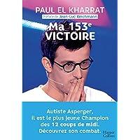 Livres Ma 153e victoire: Autiste Asperger, il est le plus jeune champion des 12 Coups de midi PDF