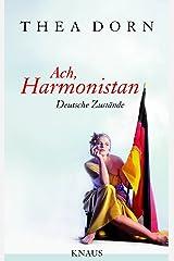 Ach, Harmonistan: Deutsche Zustände Kindle Ausgabe