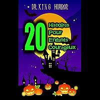 20 Histoires effrayantes, d'halloween et d'horreur pour Enfants Courageux