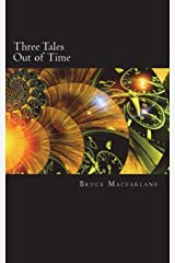 Three Tales Out of Time: Volume 3 (Time Travel Diaries of James Urquhart and Elizabeth Bicester) Paperback