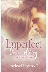 Imperfect Love Story: New Beginnings (Imperfect Love Duet Book 2) Kindle Edition