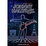 Johnny Hallyday, un fabuleux destin encodé dans Paris