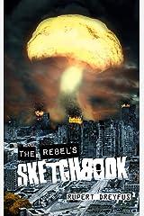 The Rebel's Sketchbook Kindle Edition