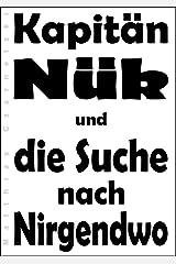 Kapitän Nük und die Suche nach Nirgendwo (Kurzgeschichte) Kindle Ausgabe