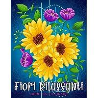 Fiori Rilassanti: Libro da colorare per adulti con motivi floreali, mazzi di fiori, ghirlande e decorazioni varie.
