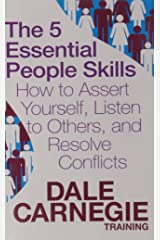 The 5 Essential People Skills: How to Assert Yourself, Listen to Others, and Resolve Conflicts (Dale Carnegie Training) Paperback