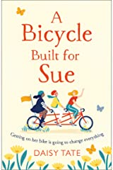 A Bicycle Built for Sue: a warm, uplifting book about the power of friendship, the perfect read for summer 2020 Kindle Edition