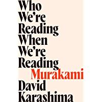 Who We're Reading When We're Reading Murakami (English Edition)