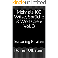 Mehr als 100 Witze, Sprüche & Wortspiele Vol. 3: featuring Piraten