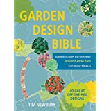 Garden Design Bible: 40 great off-the-peg designs – Detailed planting plans – Step-by-step projects – Gardens to adapt for yo