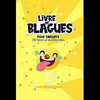 Livre de blagues pour enfants - 200 histoires et devinettes drôles: Les meilleures blagues 100% fous rires