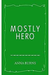 Mostly Hero Kindle Edition