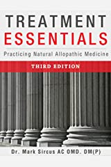 Treatment Essentials: Practicing Natural Allopathic Medicine (English Edition) Kindle Ausgabe