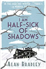 I Am Half-Sick of Shadows: A Flavia de Luce Mystery Book 4 Paperback