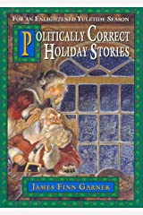 Politically Correct Holiday Stories (The Politically Correct Storybook Book 3) Kindle Edition