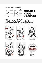 Bébé : premier mode d'emploi : Spécial Sortie de maternité (Grossesse et parenting) Format Kindle
