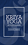 Kriya Yoga: Art of Super-Realization