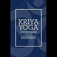 Kriya Yoga: Art of Super-Realization