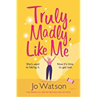 Truly, Madly, Like Me: The glorious and hilarious rom-com from the smash-hit bestseller (English Edition)
