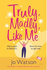 Truly, Madly, Like Me: The glorious and hilarious new rom-com from the smash-hit bestseller Kindle Edition