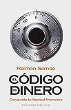 El código del dinero: conquista tu libertad financiera (EXITO) (Spanish Edition)