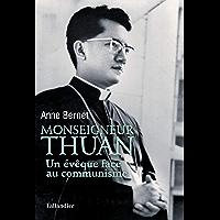 Monseigneur Thuan: UN EVEQUE FACE AU COMMUNISME (BIOGRAPHIES)