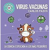 Virus y vacunas (Futuros Genios 6): La ciencia explicada a los más pequeños