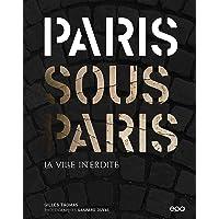 Paris sous Paris: La ville interdite