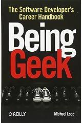 Being Geek: The Software Developer's Career Handbook Paperback
