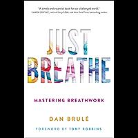 Just Breathe: Mastering Breathwork (English Edition)