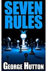 Seven Rules of Life: Crack The Code Of Human Existence And Get Busy Building Your Empire Kindle Edition