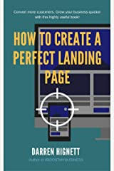 How To Create A Perfect Landing Page: Improve Lead Generation With Better Website Design Kindle Edition