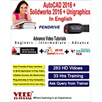 AutoCAD 2016 + Solidworks 2016 + Unigraphics Videos Training (1 Pen Drive, 33 Hrs, 283 HD Videos) in English