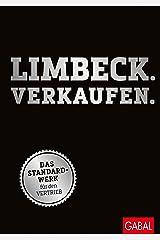 Limbeck. Verkaufen.: Das Standardwerk für den Vertrieb (Dein Business) Gebundene Ausgabe