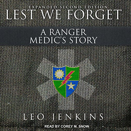 Lest We Forget: A Ranger Medic�s Story