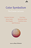 Color Symbolism: The Eranos Lectures (English Edition)