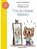 Les filous du CP, Tome 04: T'as la classe, Gildas !