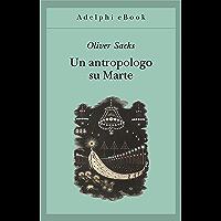 Un antropologo su Marte: Sette racconti paradossali (Gli Adelphi Vol. 134)