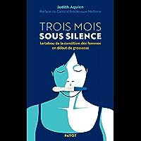 Trois mois sous silence: Le tabou de la condition des femmes en début de grossesse