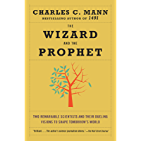 The Wizard and the Prophet: Two Remarkable Scientists and Their Dueling Visions to Shape Tomorrow's World (English…