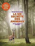 La Vie secrète des animaux - Edition illustrée