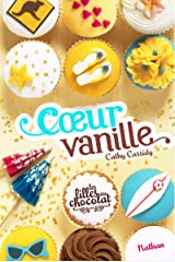 Les filles au chocolat 5/Coeur vanille (Grand format Cathy Cassidy) Paperback