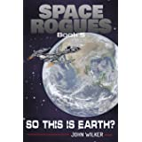 So This is Earth?: 5 (Space Rogues)